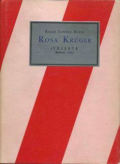 Rafael Sanchez Mazas: Rosa Krüger. Trieste Editorial. Tipografo: Andres Trapiello.