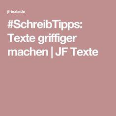 #SchreibTipps: Texte griffiger machen | JF Texte