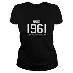 06 1961 June Star Was born T Shirt Hoodie Shirt VNeck Shirt Sweat Shirt Youth Tee for womens and Men