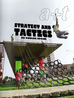 STRATEGY AND TACTICS IN PUBLIC SPACE is a new publication from a+t architecture publishers. This post is available in English (please scroll down to read).