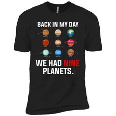 Hi everybody!   Back In My Day We Had Nine Planets Funny Science T-Shirt https://vistatee.com/product/back-in-my-day-we-had-nine-planets-funny-science-t-shirt-3/  #BackInMyDayWeHadNinePlanetsFunnyScienceTShirt  #BackT #In #My #DayNine #WePlanetsScienceShi