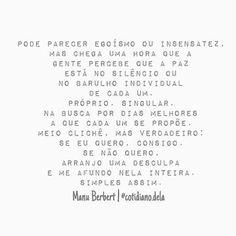 Bom dia! #regram @cotidiano.dela com texto da @manuelaberbert Sou fã das duas!!! #frases #autoconhecimento #sensatez #autoconfiança #Felicidade #vida