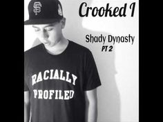 Crooked I - Shady Dynasty Pt 2