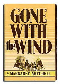 """Gone with the wind"" (Margaret Mitchell)"