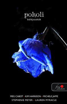 Stephenie Meyer, Meg Cabot, Kim Harrison, Michele Jaffe, Lauren Myracle: Pokoli báléjszakák Movie Posters, Books, Livros, Book, Livres, Libros, Film Poster, Film Posters, Libri
