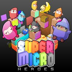 Super Micro Heroes (By Mutant games)  SMH is a survival platform game where up to 8 players compete to get the maximum amount of coins. Use fun power-ups to sabotage other players!