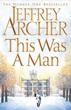 This Was a Man (The Clifton Chronicles) by Jeffrey Archer…