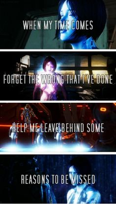 When my time comes forget the wrong that I've done help me leave behind some reasons to be missed... Oh Cortana :(