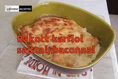 Ebből a receptből egyszerűen megtudhatod, hogyan készül a rakott karfiol sajttal és baconnel. A recept titka, hogy a felső sajt réteg alatt... A receptből megtudhatod, hogy mi van a felső sajtréteg alatt! Bacon, Grains, Rice, Chicken, Ethnic Recipes, Food, Hoods, Meals, Seeds
