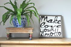 Make love your Motto 12x12 by BetweenYouAndMeSigns on Etsy