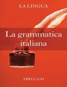 Issuu is a digital publishing platform that makes it simple to publish magazines, catalogs, newspapers, books, and more online. Easily share your publications and get them in front of Issuu's millions of monthly readers. Title: La grammatica italiana - Treccani, Author: Materiali, Name: La grammatica italiana - Treccani, Length: 481 pages, Page: 1, Published: 2014-03-10