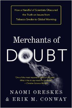 #AFIFEST Nov 08 14   Merchants of Doubt (2014)   A documentary that looks at pundits-for-hire who present themselves as scientific authorities as they speak about topics like toxic chemicals, pharmaceuticals and climate change. Director: Robert Kenner  IMDb 7.4
