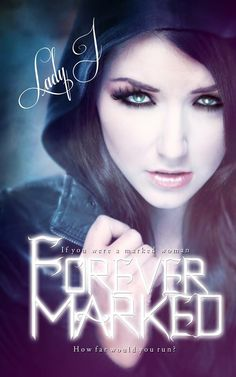 Forever Marked by Lady J Book 1 in the Marked series