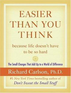 Easier Than You Think ...because life doesn't have to be so hard - Kindle edition by Richard Carlson. Religion & Spirituality Kindle eBooks @ Amazon.com.