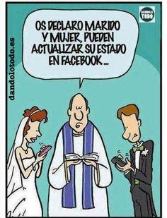 Os declaro marido y mujer, puedes actualizar su estado en Facebook...jaja