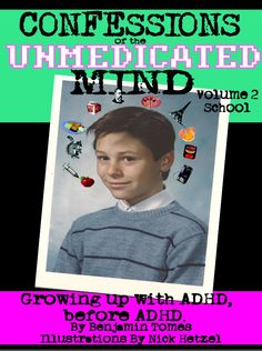 Next book cover! Volume 2 in the COTUM series focuses on tales from school.  Bad behavior, problems in Spanish class, problems in French class, and general mayhem are covered in this great adventure of humorous nonfiction. You won't find anything funnier than these funny books about ADHD.
