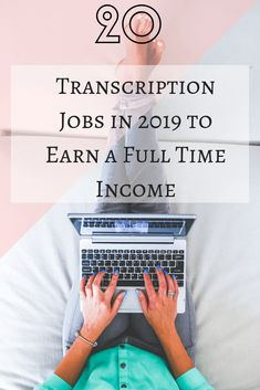 See the 20 best Transcription Jobs for Newbies to Earn Up to a Full Time Income Online