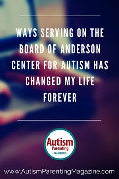Ways Serving on the Board of Anderson Center for Autism Has Changed My Life Forever https://www.autismparentingmagazine.com/serving-autism-nonprofit-organization-life-changing/ #Autism