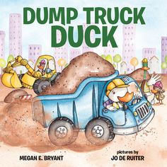 Dump Truck Duck honks and zooms and steers his dump truck all through the day, helping the other hardworking ducks build a new park.