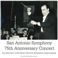 San Antonio Symphony 75th Anniversary Concert; interview with Music Director Sebastian Lang-Lessing | San Antonio Charter Moms