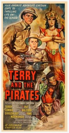 """""""Terry and the Pirates"""" / Director: James W. Horne / Writers: Milton Caniff (based on cartoon strip by), Mark Layton (screenplay) / Stars: William Tracy, Jeff York, Joyce Bryant Old Movie Posters, Classic Movie Posters, Movie Poster Art, Classic Films, Vintage Posters, Vintage Ads, Adventure Cartoon, Adventure Movies, Old Movies"""