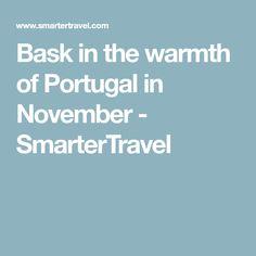 Bask in the warmth of Portugal in November - SmarterTravel