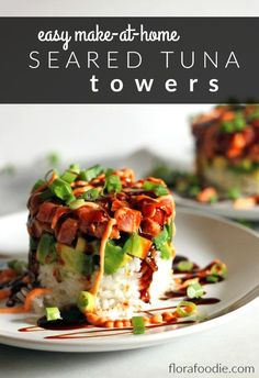 SEARED TUNA TOWER | Seared tuna, a spicy sesame sauce, avocado, and rice smothered in spectacular sushi sauces! | florafoodie.com