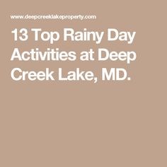 13 Top Rainy Day Activities at Deep Creek Lake, MD.