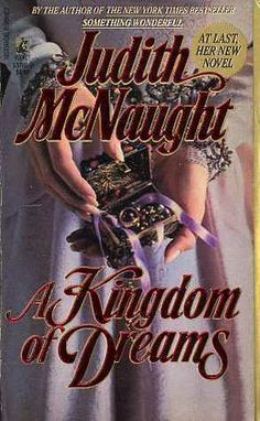 A Kingdom of Dreams. Another wonderful story by Judith McNaught