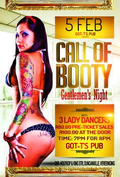 Call of Booty, Gentlemens Night at GOT-T'S Vereeniging on 5 Feb 2015 Club Dance Music, Slush Puppy, Ticket Sales, R80, Gentleman, Dancer, Booty, Night, Swag