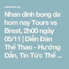 Nhan dinh bong da hom nay Tours vs Brest, 2h00 ngày 05/11 | Diễn Đàn Thể Thao - Hướng Dẫn, Tin Tức Thể Thao Nổi Bật