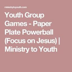 Youth Group Games - Paper Plate Powerball (Focus on Jesus) | Ministry to Youth