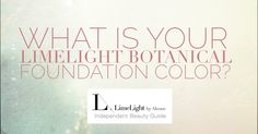What is your LimeLight Botanical Foundation color? Follow this quiz to find out! www.limelight.alcone.com/bauer