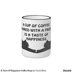 A Taste Of Happiness Coffee Mugs