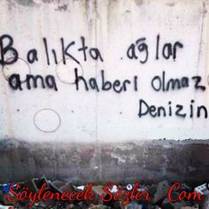 Balıkta ağlar ama haberi olmaz denizin.  Duvar Yazıları Good Sentences, Some Words, Wall Quotes, Karma, Best Quotes, Writing, Motivation, Sayings, Instagram