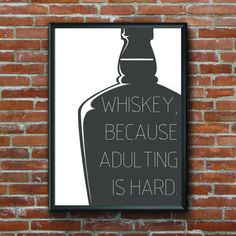 Whisky Because Adulting is Hard, Whiskey, Whiskey Drinker, Kitchen Art, Bar Art, Wall Art, Home Decor, Whiskey Bottle, Black and White