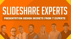 SlideShare Experts - 7 Experts Reveal Their Presentation Design Secrets The Marketing, Content Marketing, Internet Marketing, Digital Marketing, Twitter Cover Photo, Job Search Tips, Good Presentation, Social Business, The Secret