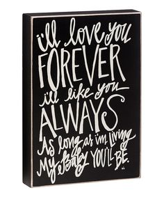 Love this 'Love You Forever' Box Sign by Collins on Amazing Quotes, Great Quotes, Sign Quotes, Me Quotes, Box Signs, Love You Forever, Silhouette Projects, Silhouette Cameo, Mothers Love