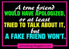 Quotes About Liar Friends | true friend would have apologized, or atleast tried to talk about it ...