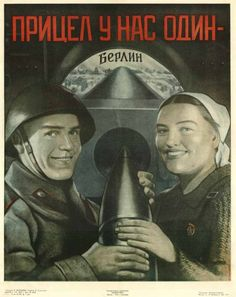 ".Poster title: ""We have one aim - Berlin"". The city's name is written deliberately far away against a landscape background viewed through a slit above the gun's barrel. The projectile is hold from both sides by soldiers and women-worker."