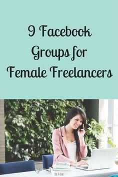 9 Facebook GroupsforFemale Freelancers