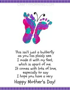 """Download this free footprint butterfly Mother's Day poem printable to give to mom on Mother's Day! Just print it off then paint your child's foot and have them press them on paper (facing OUTWARDS!) then with a black sharpie make antennas. Footprint Butterfly Poem: """"This isn't just a butterfly as you can plainly see. I …"""