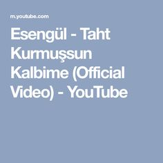 Esengül - Taht Kurmuşsun Kalbime (Official Video) - YouTube