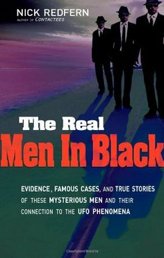 The Real Men In Black: Evidence, Famous Cases, and True Stories of These Mysterious Men and their Connection to UFO Phenomena by Nick Redfern, http://www.amazon.com/dp/160163157X/ref=cm_sw_r_pi_dp_oaYAqb1J35WHB