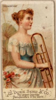 Women in Trombone History, 1500-1900. 1888—A series of cigarette cards advertising W. Duke Sons & Co. cigarettes depicts women playing various musical instruments, one of the cards depicting a woman holding what appears to be a valve trombone.