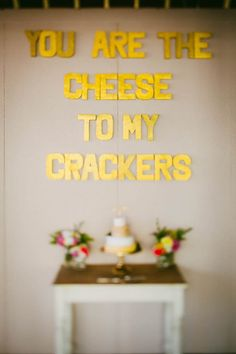 """""""You are the cheese to my crackers"""" - adorable sign to hang by cheese tray 