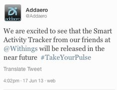 """Addaero (twitter.com/Addaero) """" We are excited to see that the Smart Activity Tracker from our friends at Withings will be released in the near future  #TakeYourPulse """" Learn more: http://www.withings.com/en/activitytracker/keepmeinformed  #Health #Fitness #DigitalHealth #mHealth #QuantifiedSelf #InternetOfThings #SuiviSanté #eSanté #HeartRate #Pulse #Instant #Resting #SelfTracking"""