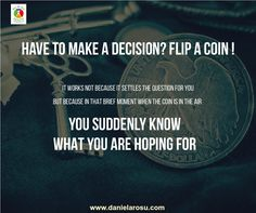 Have to make a decision? Flip a coin!