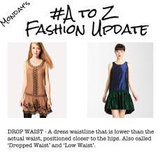 A-Z Fashion Update - Drop Waist