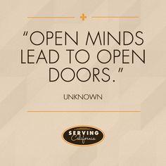 """""""Open minds lead to open doors."""""""